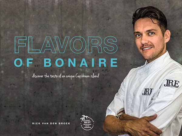 Flavors of Bonaire, the Island's Newest Cookbook, Offers Fantastic Culinary Creations