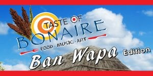Taste of Bonaire, Ban Wapa Edition in April, 2018