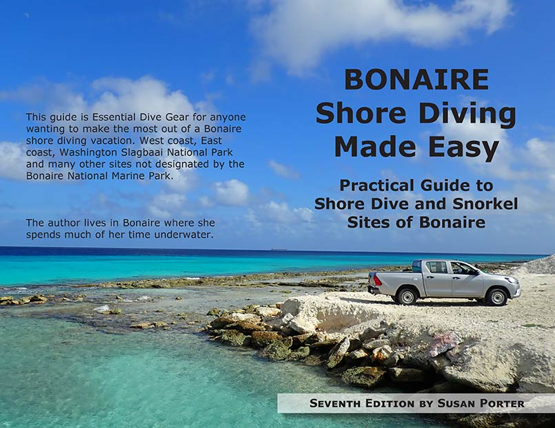 Bonaire Shore Diving Made Easy, 7th Edition by Susan Porter, is Hot Off the Press