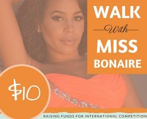 Walk with Miss Bonaire and help send her to the international competition.